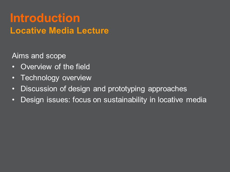 Introduction Locative Media Lecture Aims and scope
