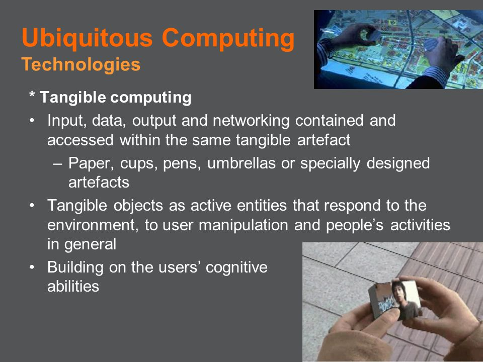 Ubiquitous Computing Technologies * Tangible computing