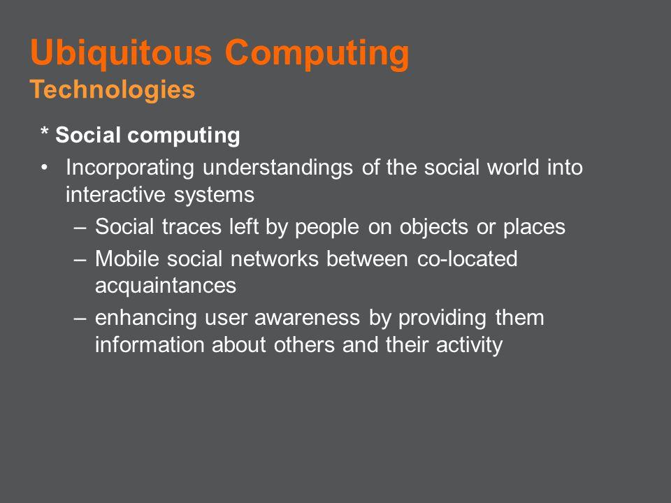 Ubiquitous Computing Technologies * Social computing