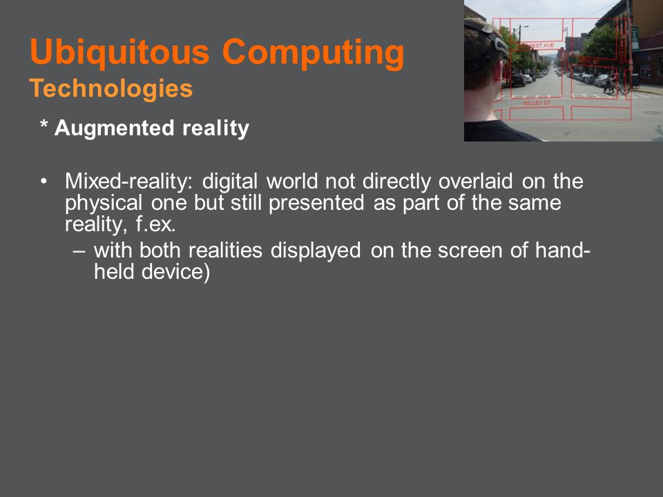 Ubiquitous Computing Technologies * Augmented reality