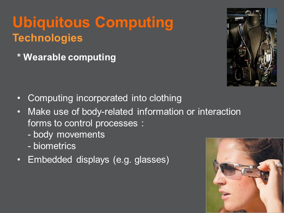 Ubiquitous Computing Technologies * Wearable computing