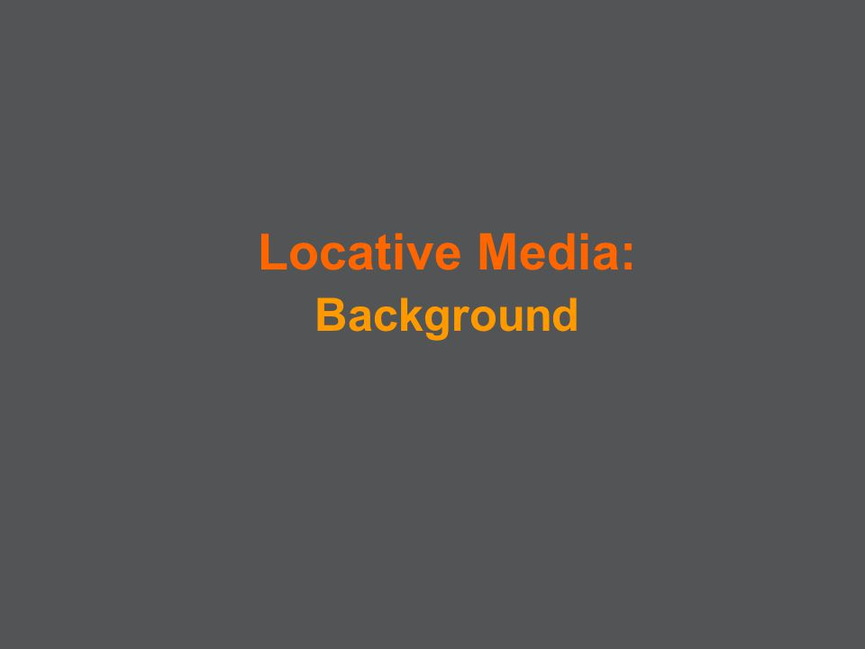 Locative Media: Background