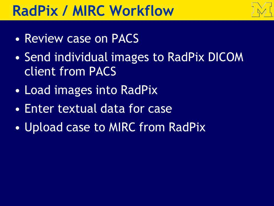 RadPix / MIRC Workflow Review case on PACS