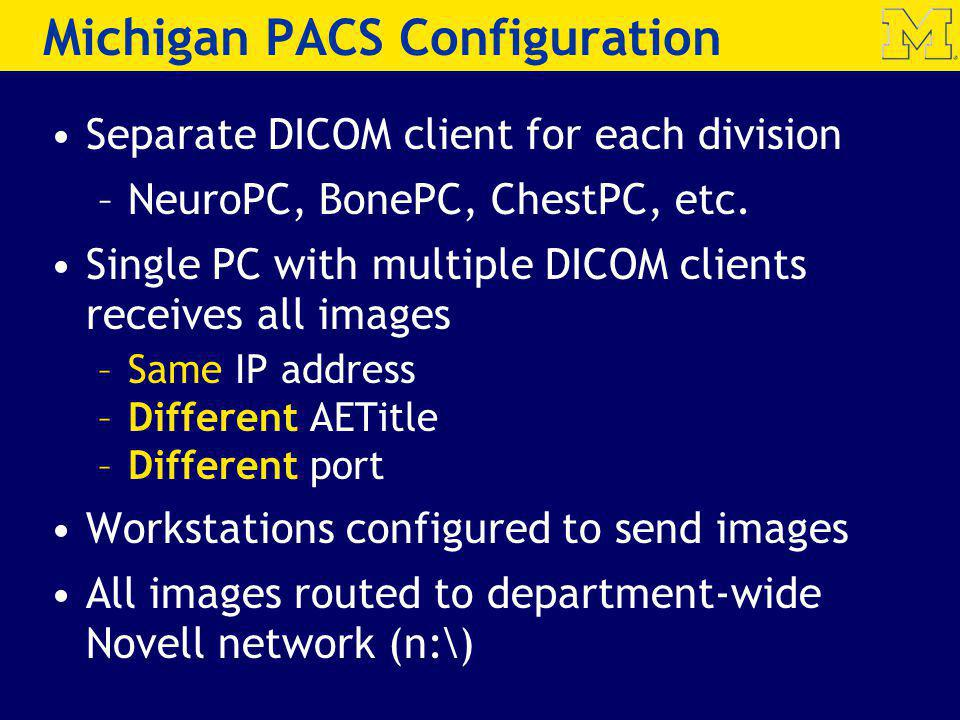 Michigan PACS Configuration