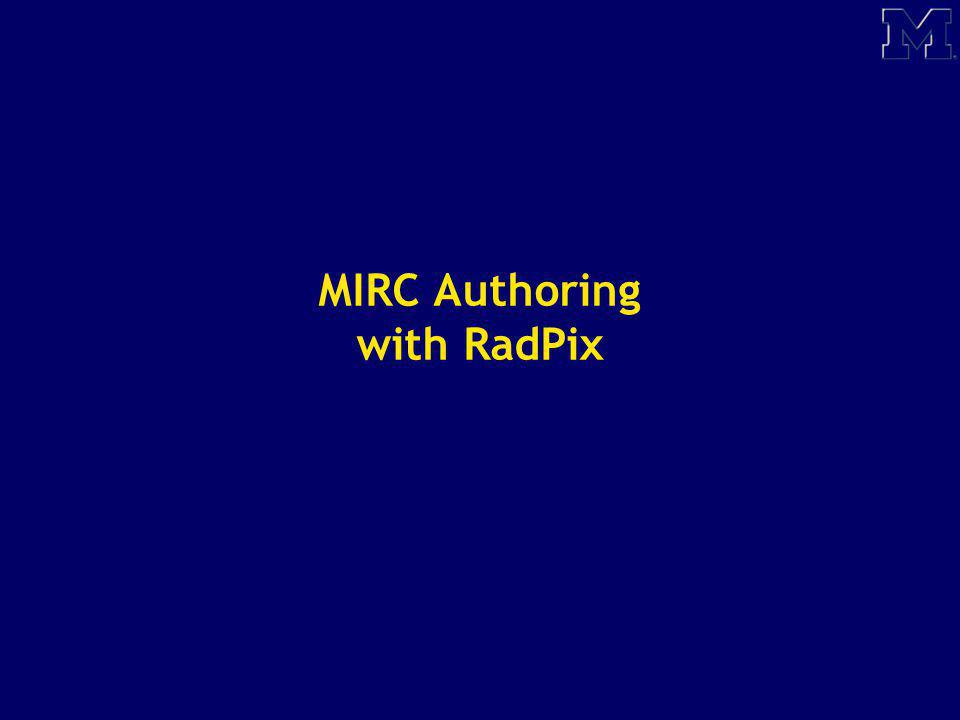 MIRC Authoring with RadPix