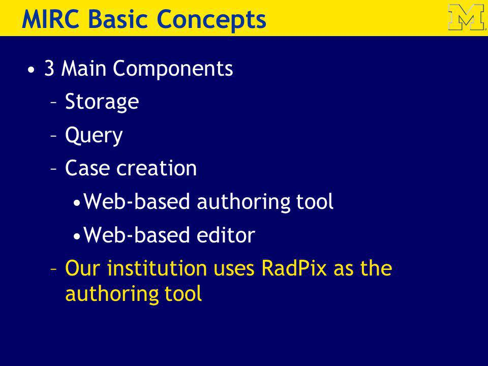 MIRC Basic Concepts 3 Main Components Storage Query Case creation