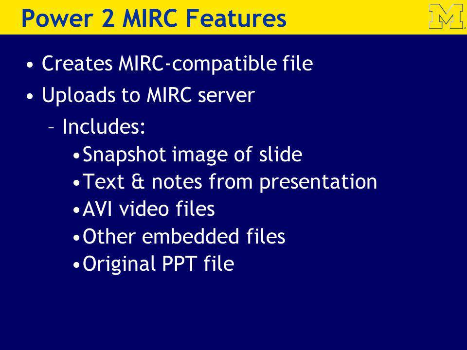 Power 2 MIRC Features Creates MIRC-compatible file