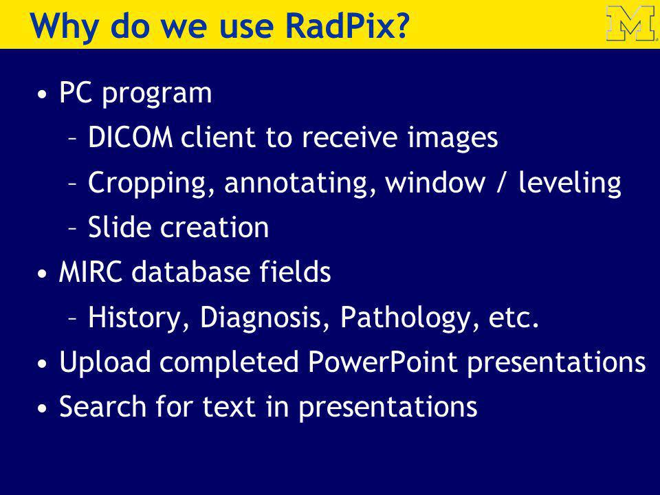Why do we use RadPix PC program DICOM client to receive images