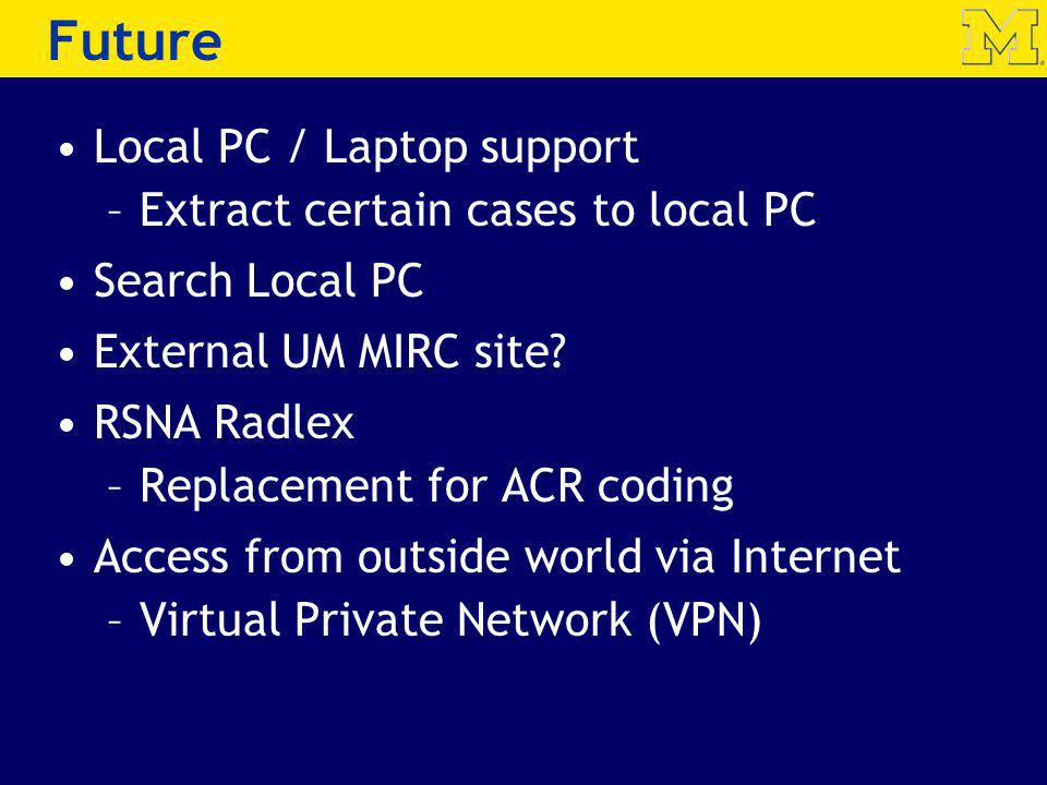 Future Local PC / Laptop support Extract certain cases to local PC
