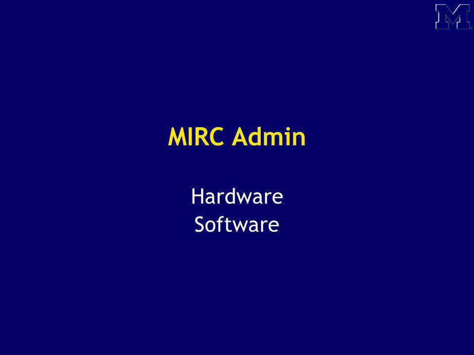 MIRC Admin Hardware Software