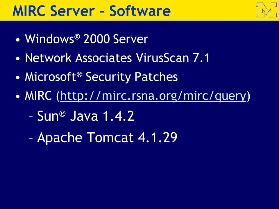 MIRC Server - Software Sun® Java 1.4.2 Apache Tomcat 4.1.29