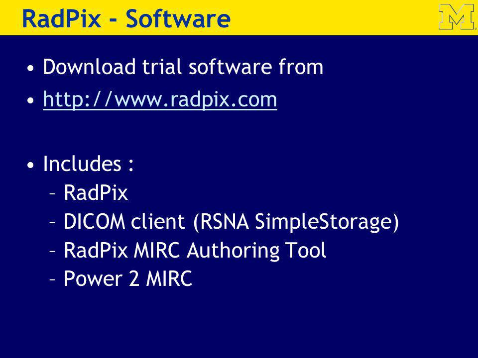 RadPix - Software Download trial software from http://www.radpix.com
