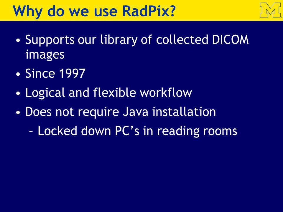 Why do we use RadPix Supports our library of collected DICOM images