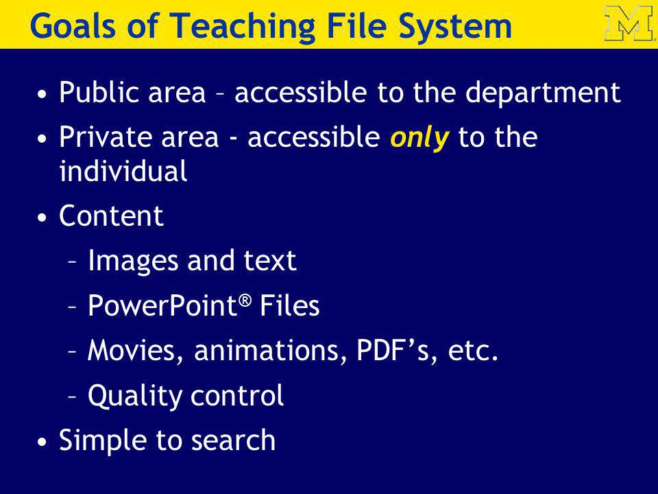 Goals of Teaching File System