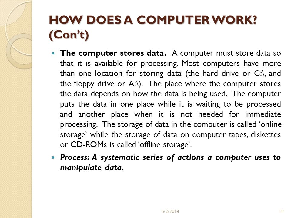 HOW DOES A COMPUTER WORK (Con't)