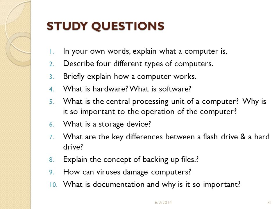 STUDY QUESTIONS In your own words, explain what a computer is.