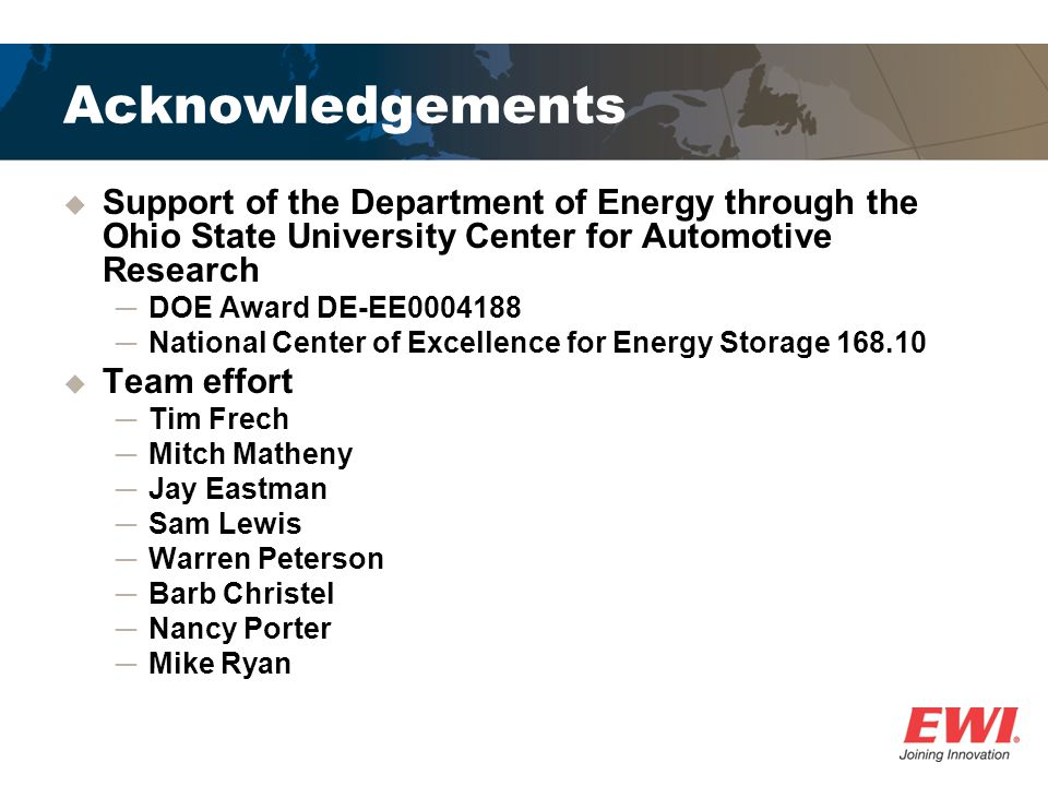 Acknowledgements Support of the Department of Energy through the Ohio State University Center for Automotive Research.