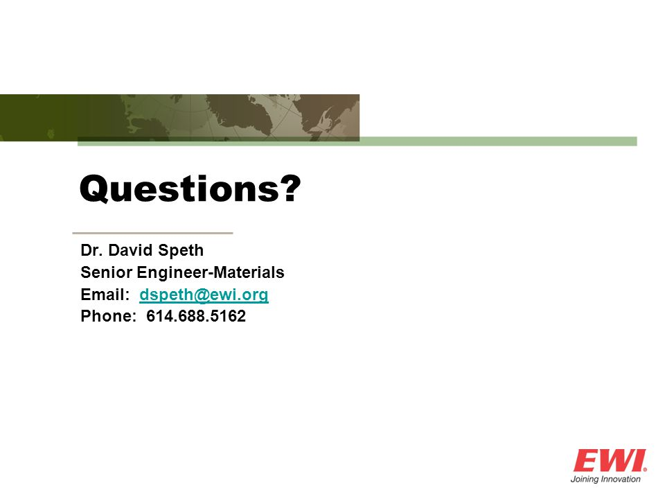 Questions Dr. David Speth Senior Engineer-Materials
