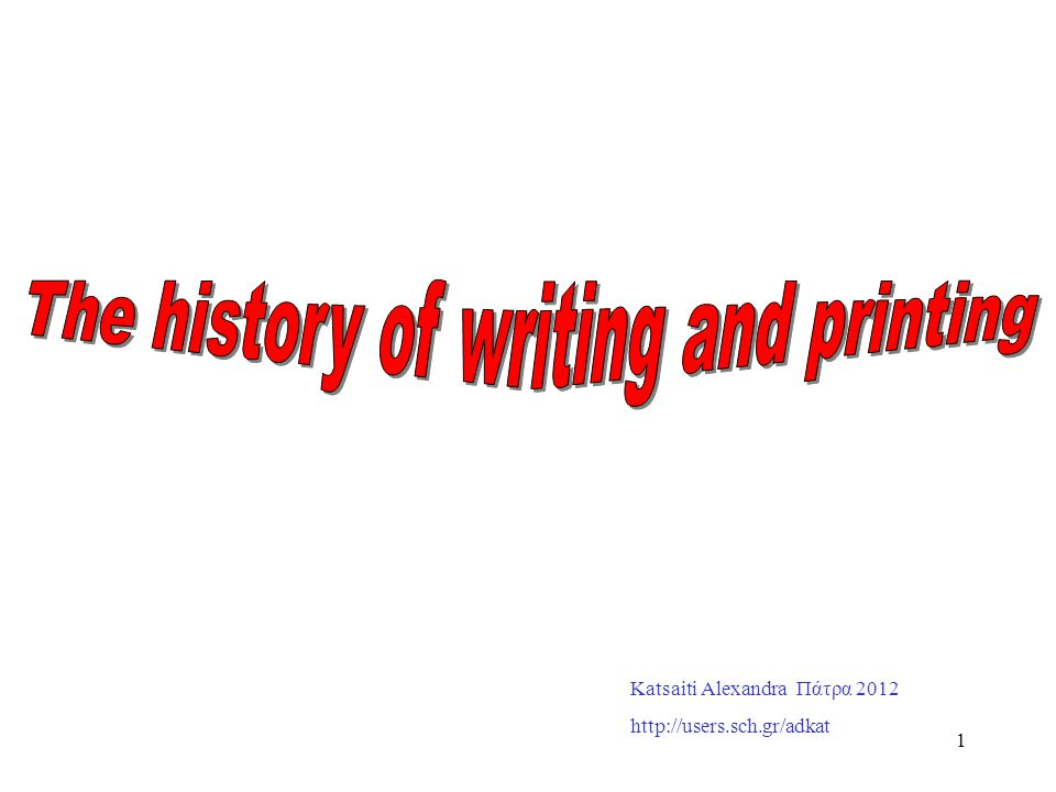 The history of writing and printing