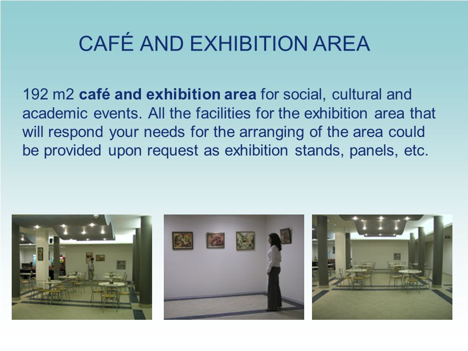 CAFÉ AND EXHIBITION AREA