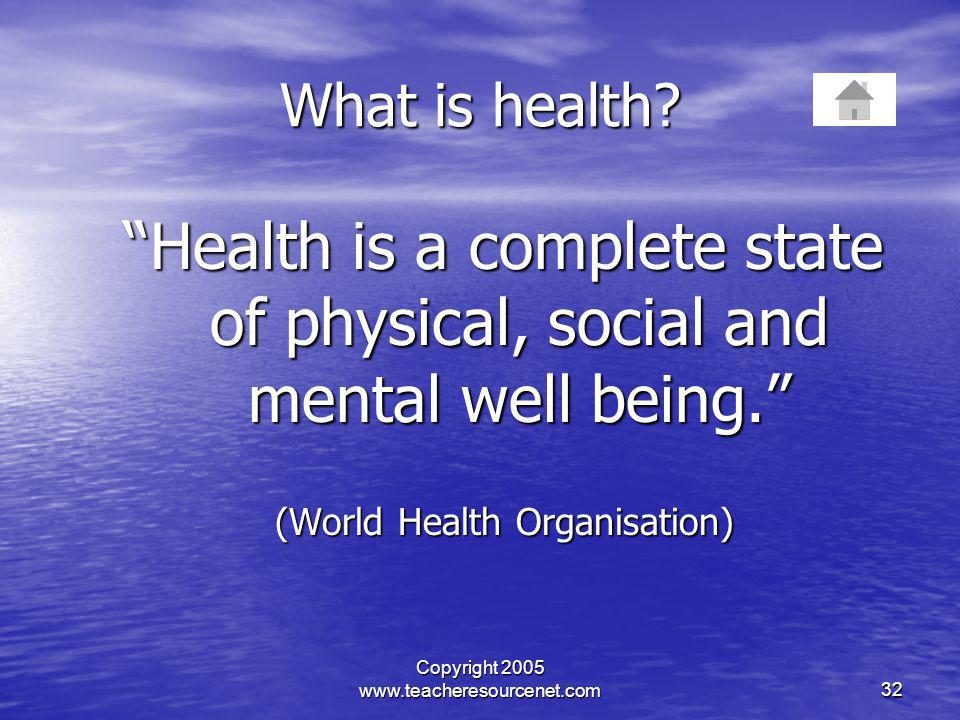 What is health Health is a complete state of physical, social and mental well being. (World Health Organisation)