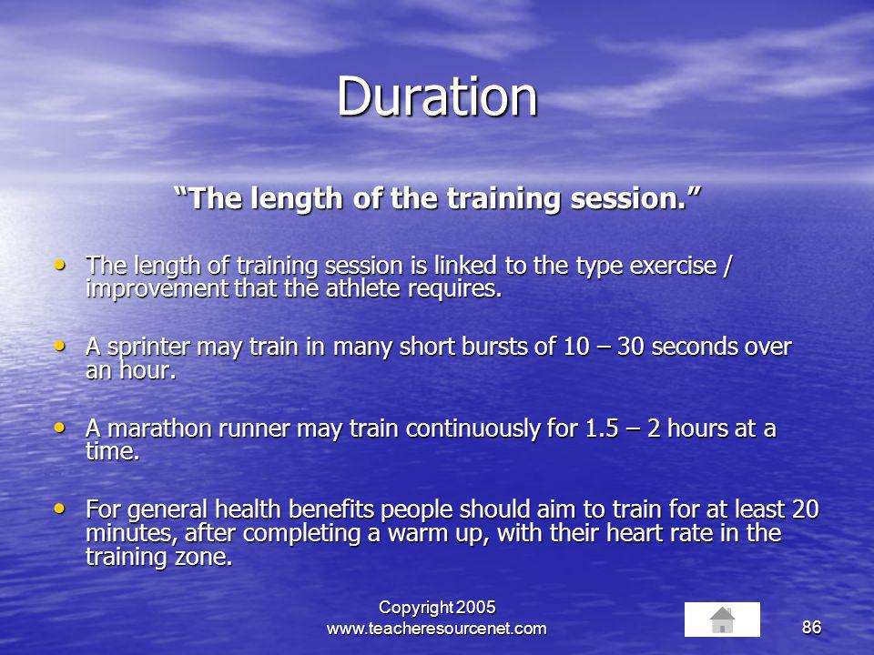 The length of the training session.