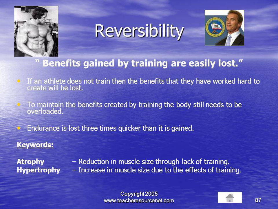 Benefits gained by training are easily lost.