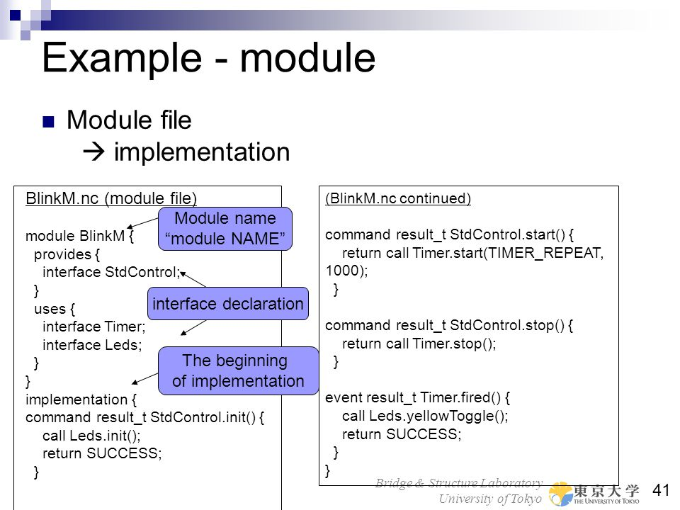 Example - module Module file  implementation BlinkM.nc (module file)