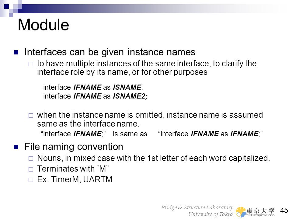 Module Interfaces can be given instance names File naming convention