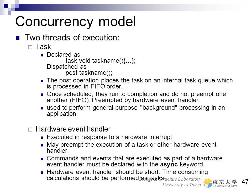 Concurrency model Two threads of execution: Task