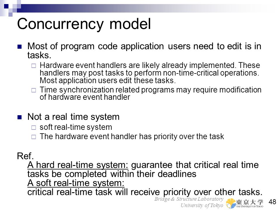 Concurrency model Most of program code application users need to edit is in tasks.