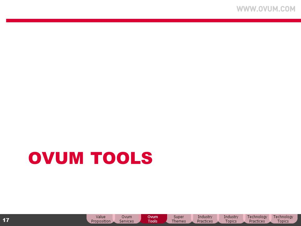 OVUM Tools Value Proposition Ovum Services Ovum Tools Super Themes
