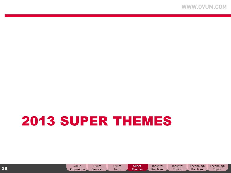 2013 Super Themes Value Proposition Ovum Services Ovum Tools