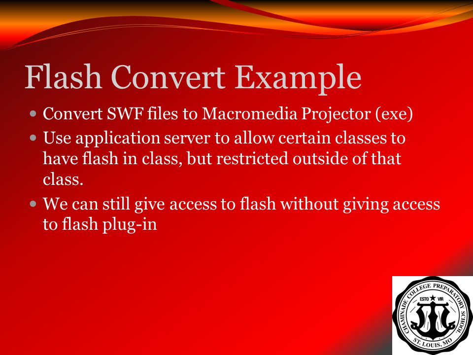 Flash Convert Example Convert SWF files to Macromedia Projector (exe)