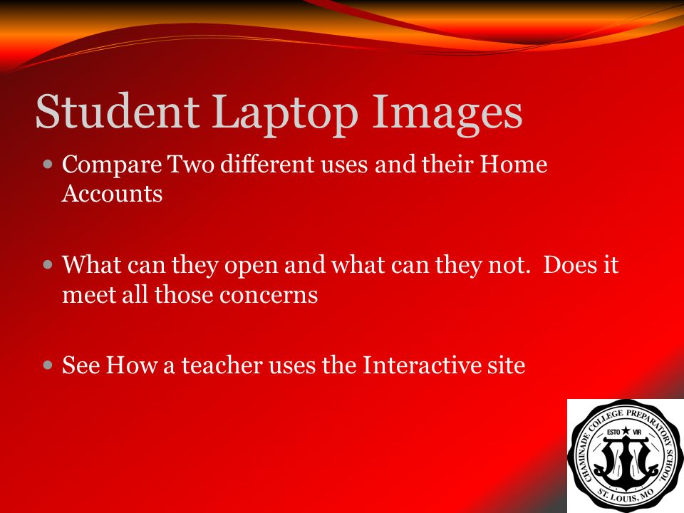 Student Laptop Images Compare Two different uses and their Home Accounts. What can they open and what can they not. Does it meet all those concerns.