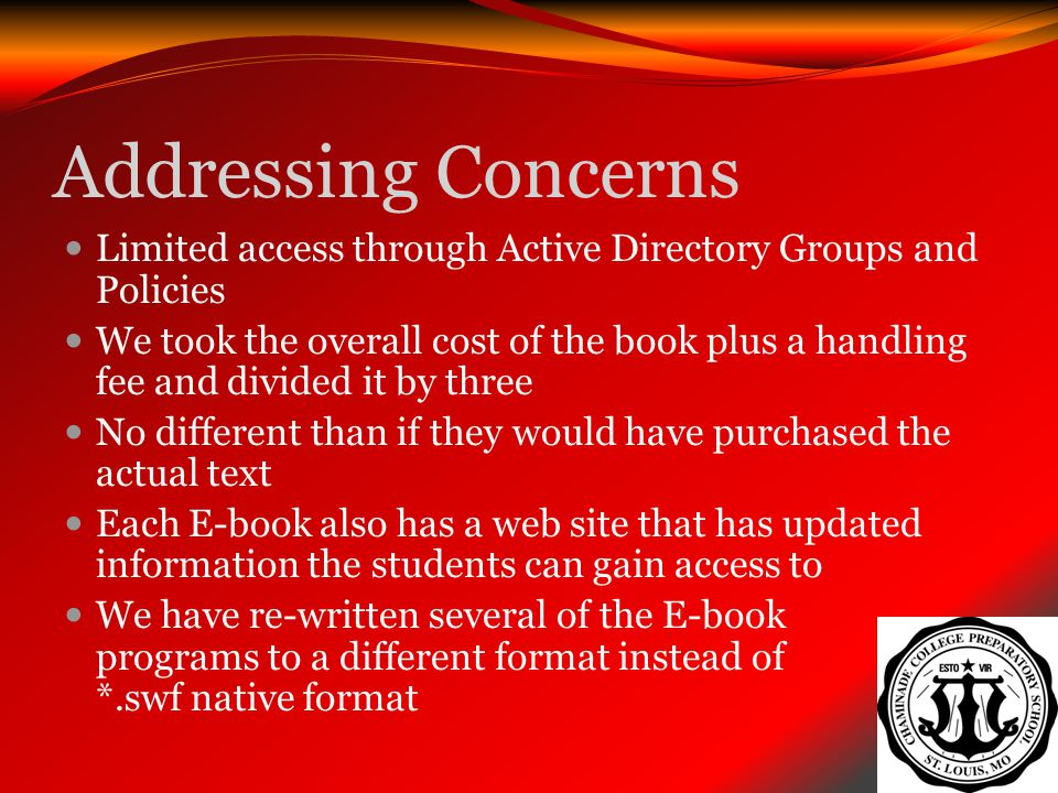 Addressing Concerns Limited access through Active Directory Groups and Policies.