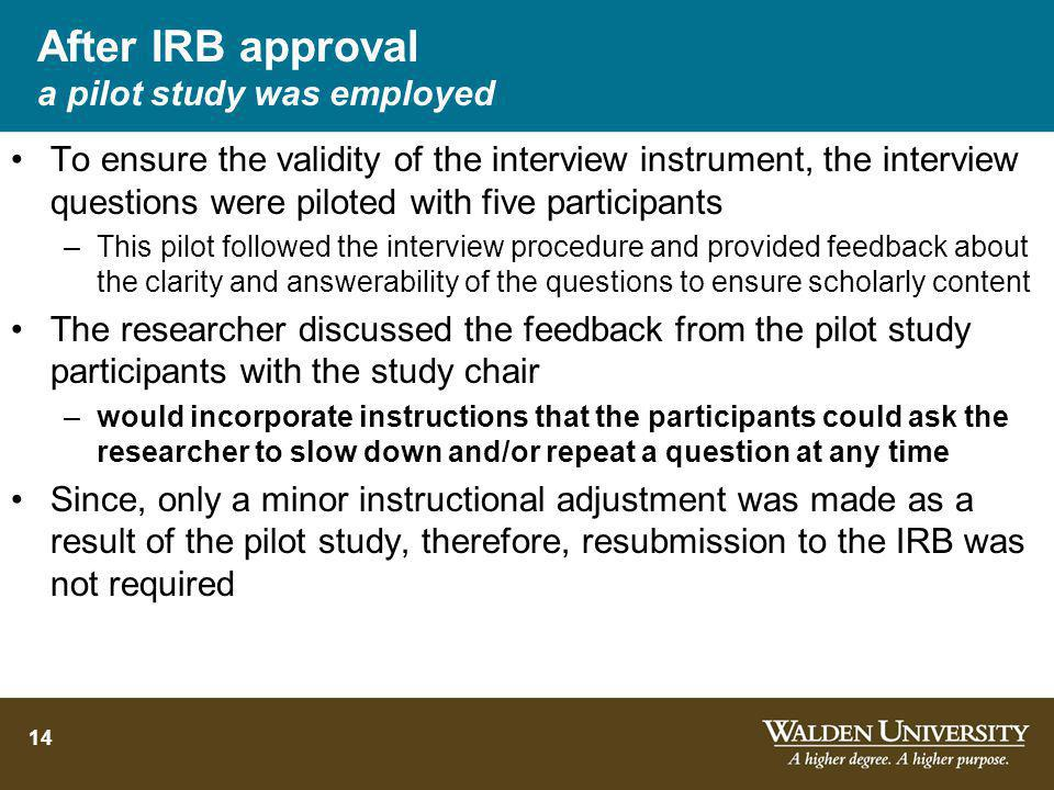 After IRB approval a pilot study was employed