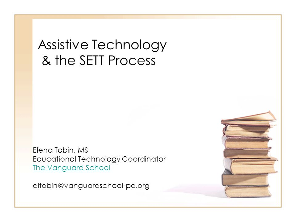 Assistive Technology & the SETT Process
