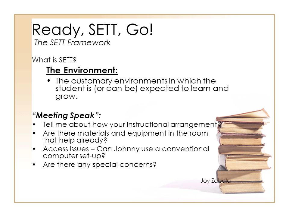 Ready, SETT, Go! The Environment: The SETT Framework