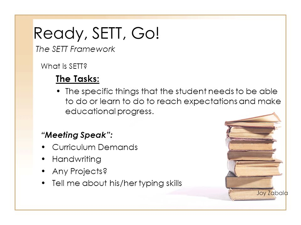 Ready, SETT, Go! The Tasks: The SETT Framework