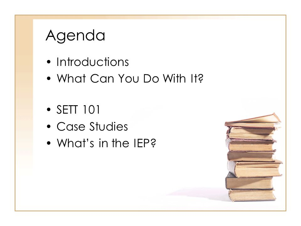 Agenda Introductions What Can You Do With It SETT 101 Case Studies