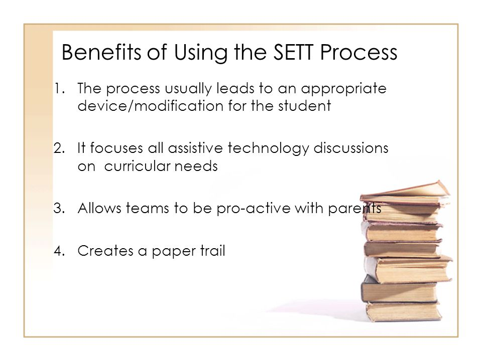 Benefits of Using the SETT Process