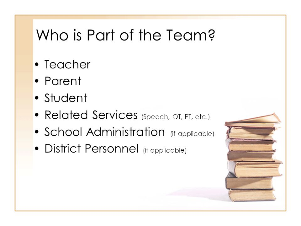 Who is Part of the Team Teacher Parent Student