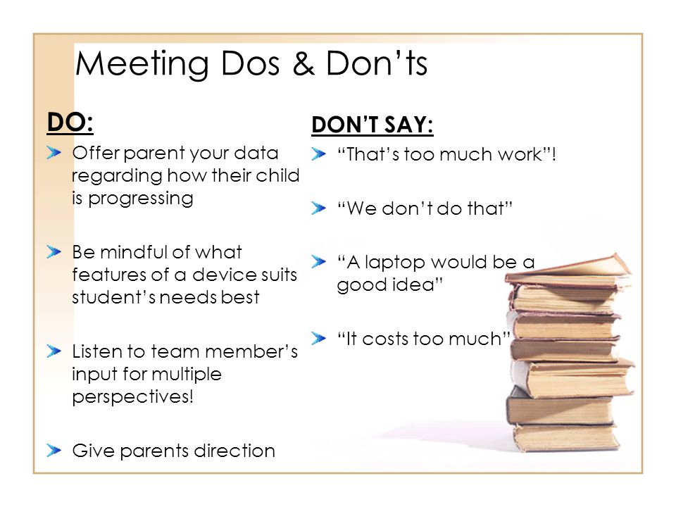 Meeting Dos & Don'ts DO: DON'T SAY: