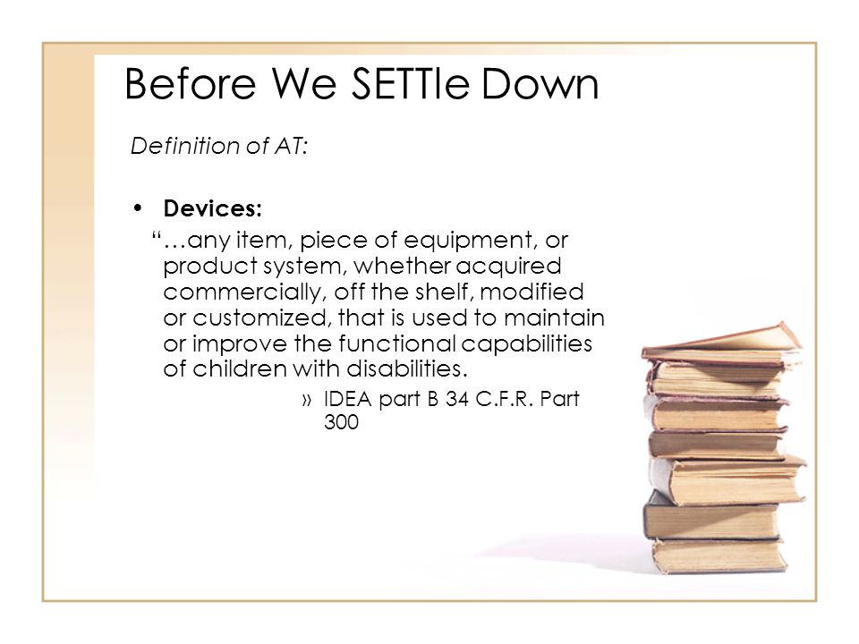 Before We SETTle Down Definition of AT: Devices: