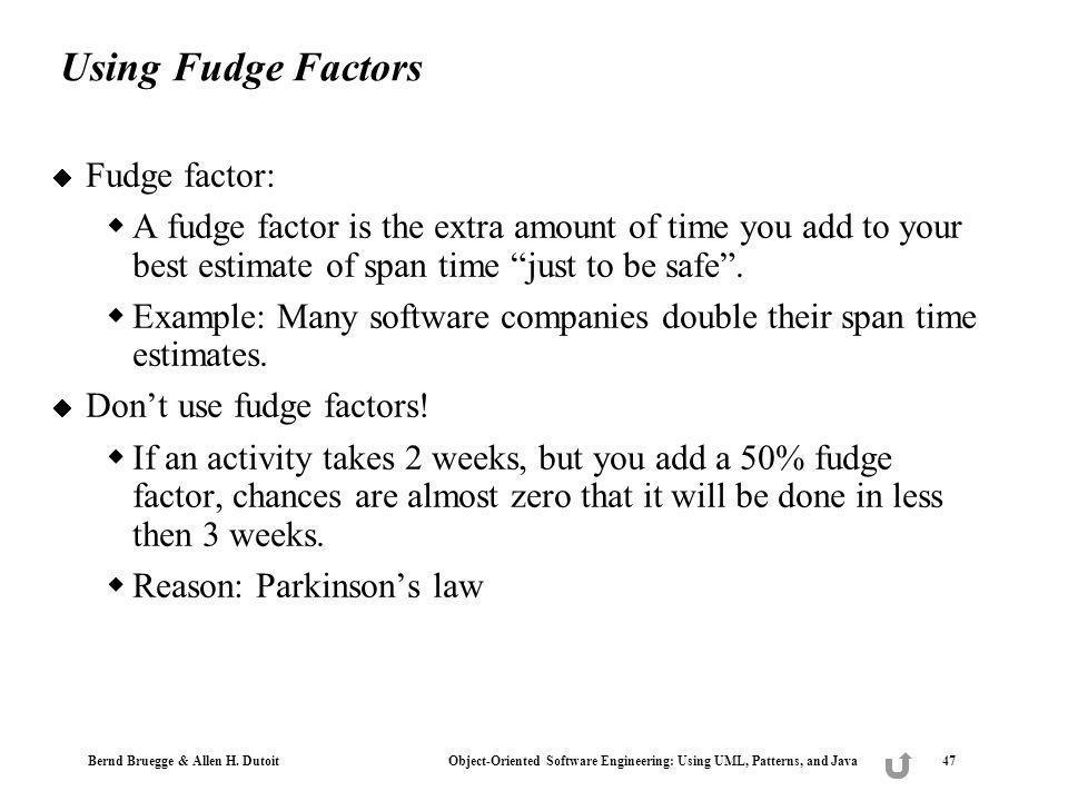 Using Fudge Factors Fudge factor: