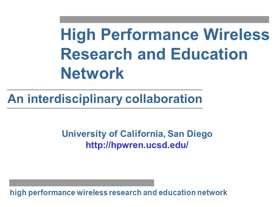 An interdisciplinary collaboration University of California, San Diego