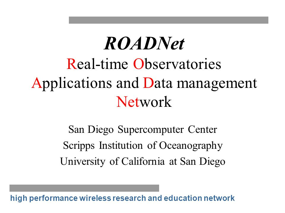 ROADNet Real-time Observatories Applications and Data management Network