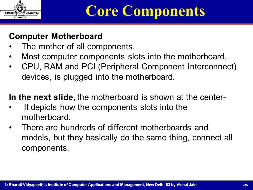 Core Components Computer Motherboard The mother of all components.