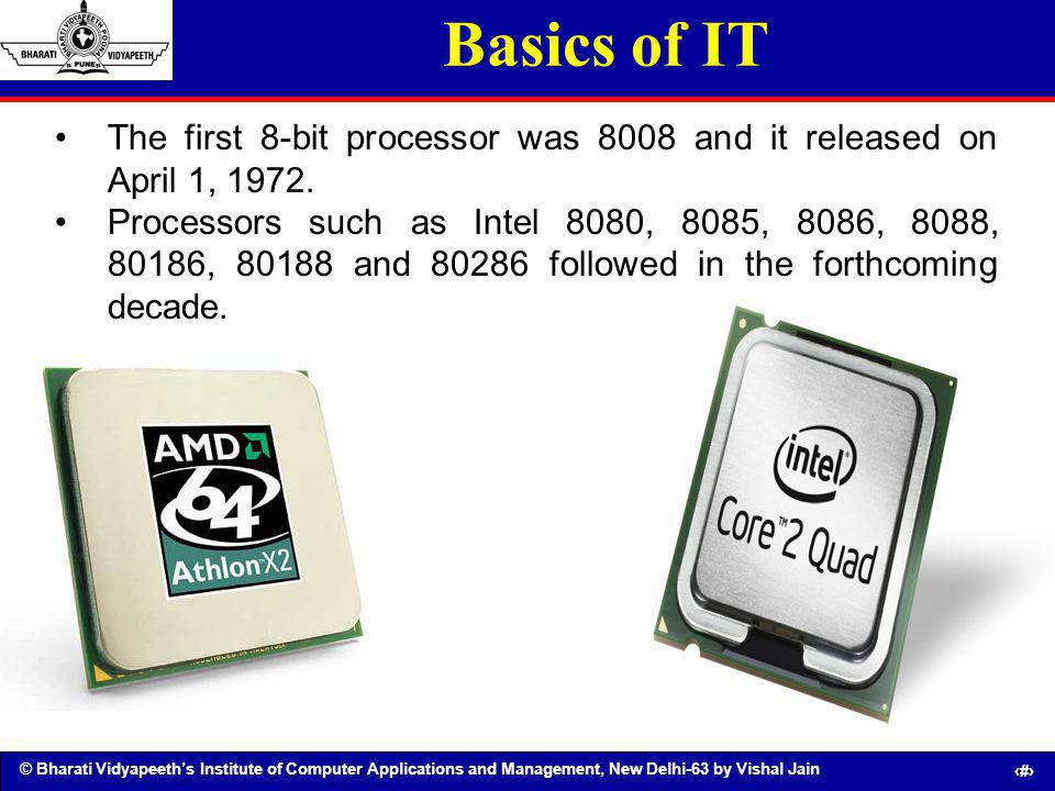 Basics of IT The first 8-bit processor was 8008 and it released on April 1, 1972.